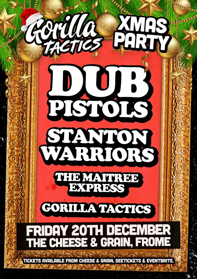 Dub Pistols - Stanton Warriors - The Maitree Express - Gorilla Tactics Xmas Party